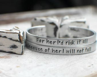 Mother Daughter Jewelry - Mothers Day from Daughter - Hand Stamped Cuff Bracelets - For her I'd risk it all, Because of her I will not Fall