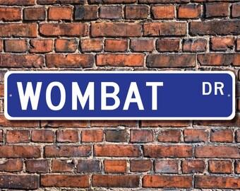 Wombat, Wombat Gift, Wombat Sign, Wombat decor, Wombat lover, marsupial, native to Australia, Custom Street Sign, Quality Metal Sign