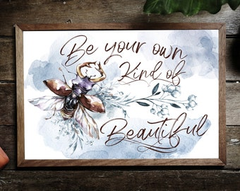 Be Your Own Kind Of Beautiful - Wall Decor