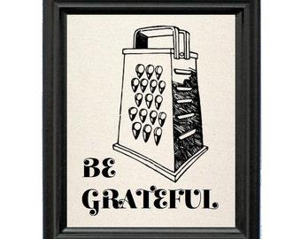 Funny Be Grateful Cheese Grater Natural Cotton Print | Be Grateful Kitchen Sign | Funny Kitchen Decor | Grater Art | Restaurant Decor | Pun