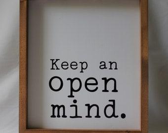 Keep An Open Mind Farmhouse Sign