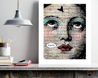 Unique Home Decor, Shoo Fly, humor art, digital collage art, funny wall art, whimsical art, female face, accent art, weird art, women's art