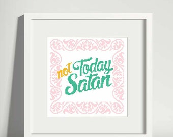 Not Today - Cross Stitch Pattern - Instant Download