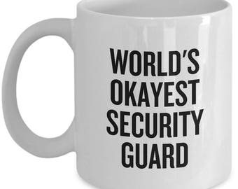 Security Guard Mug - Funny Security Officer Gift - World's Okayest Security Guard
