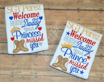 Personalized Military Homecoming Shirt. Army Navy Marines Air Force Coast Guard. Welcome Home Daddy Your Prince Princess Missed You!