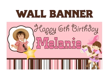 Cowgirl Birthday Party Banner ~ Personalized Party Banners - Custom Photo Girls Birthday Banner, Western Banner, Kids Birthday Banners