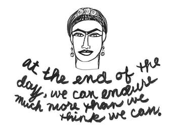 Frida Kahlo Quote Print - Frida Endures - Black & White