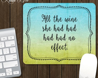 Mouse Pad, All the WINE she had no effect, Desk Accessories, Office Accessories, Funny Mouse Pad, Geek Mousepad, WINE Lover Geekery Gift AS2