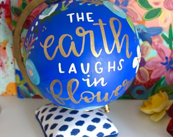 Painted Globe, The Earth Laughs in Flowers