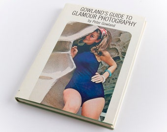 Peter Gowland 1972 | Gowland's Guide To Glamour Photography | Hardback | Vintage Art Books