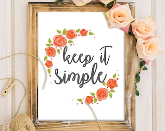 Keep it Simple Printable Quote, Printable Art, Quote Art, Home Decor, Art Prints, Poster, Sign, Gallery Wall, Gift, PDF, Wall Art