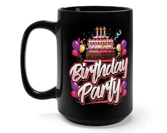 Birthday Party Celebration Season Funny Black Mug 15Oz