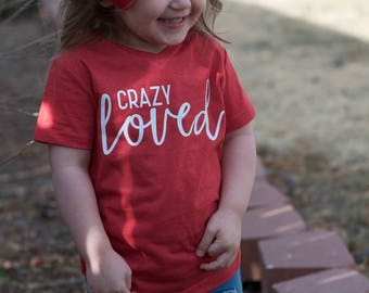 Crazy Loved Tee, Valentines Day Shirt, Little Girls, Kids, V Day, Love, Valentines Day Outfit, Love you more top