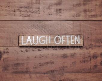 Laugh Often Sign - Wood Sign - Home Decor - Vinyl Letters - Shelf Sitter - Encouragement - Inspirational Sign