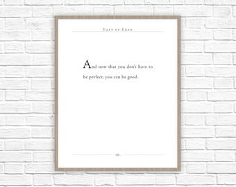 John Steinbeck Quote   East of Eden Print   You Can Be Good Quote   Literary Gift   Classic Lit   Office Decor