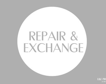Repair & Exchange //  For EandE Project Jewelry
