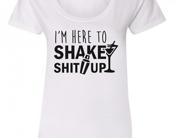 I'm here to shake shit up - Life Behind Bars - Funny Bartending / Bartender T-Shirt