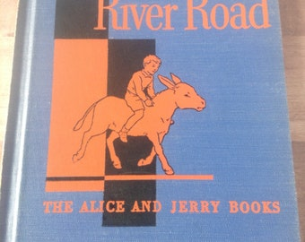 Down the River Road, The Alice and Jerry Books, by Mabel O'Donnell, first edition 1938, children's reader, Row, Peterson and Company