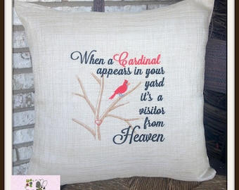 When a Cardinal appears in your Yard its a visitor from Heaven Pillow