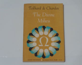 The Divine Milieu - An Essay on the Interior Life - Teilhard de Chardin - Christian Literature - Harper Torchbooks 1965 - Softcover Book