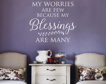 My Worries Are Few Because My Blessings Are Many Spiritual Quote Vinyl Wall Decal