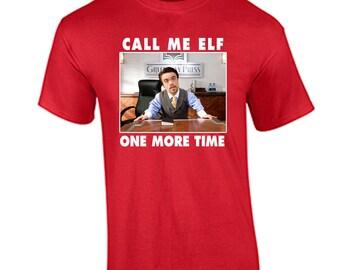 Funny Christmas T Shirt Call Me Elf One More Time Christmas Shirt Elf Movie Will Ferrell Buddy the Elf Shirt