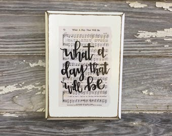 Hymn wall art - What a day that will be - Hymn Board - hand lettered wood sign