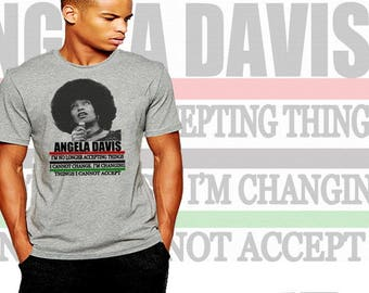 Angela Davis T-Shirt Black History Month Power To The People Change The Things You Cannot Accept