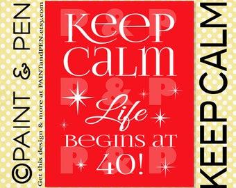Keep Calm Sparkles- Life Begins at 30- Life Begins at 40- 30th Birthday- Custom Any Age Adult Birthday- Milestone Birthday Poster- Red Decor