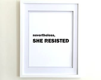 Resist Poster - The Resistance - Feminist Poster - Political Poster Protest Art She Persisted Protest Wall Art Feminism Art Womens March Art