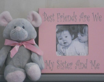 Sisters Frame, Sister Gift, Frame for kids, Kids Decor,  Pink Girl Decor, Pink Bedroom Wall Decor, Pink Best Friends Are We My Sister And Me
