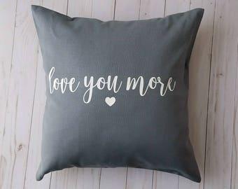 Love You More Throw Pillow Cover- Grey