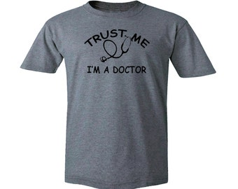 Trust me I'm a doctor funny medic silk printed gray customized t-shirt S-2XL