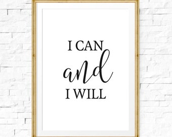 I can and I will, Motivational quote, Printable Art, Inspirational print, Typography, Quote print, Printable wall art, Motivational poster
