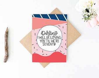 Valentine's Day Card - Cute Anniversary Card -Romantic Birthday Card -I Will Be Loving You - Gay Valentine Card - Lesbian Valentine Card