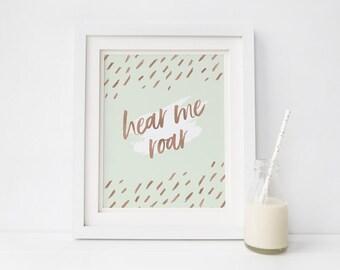 Hear Me Roar - Foil Typographic Print - Nursery Print