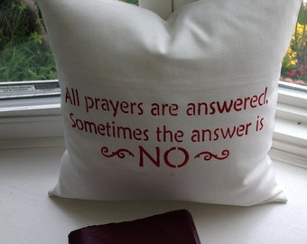Decorative pillow cover, inspirational gift, 10 oz cotton canvas, all prayers are answered
