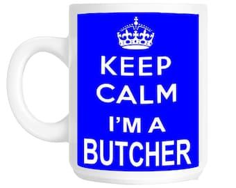 Keep Calm I'm a Butcher Gift Mug shan201