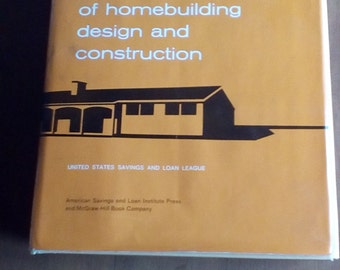 Vintage Copyright 1966  Hard Back................ Home builders Design and Construction/650 pgs. Illustrated