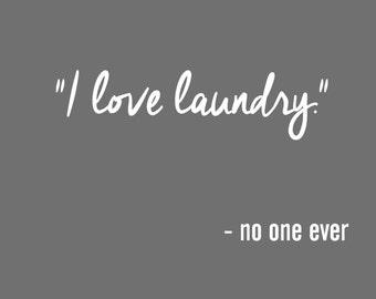 I Love Laundry Art Print, Laundry Room Art, Gift For Her, Gift For Mom, Funny Art Print