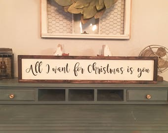 All I want for Christmas is You, wood sign, farmhouse style, Christmas sign, home decor, rustic and classy framed wood sign