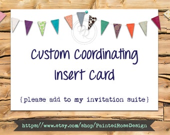 Custom Coordinating Wedding Insert Card for Invitation Suite Made To Order Add On Digital Printable