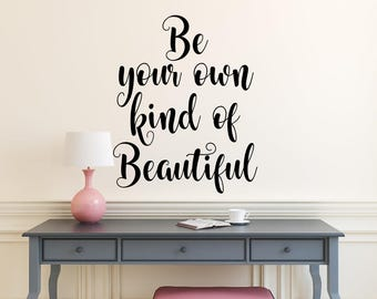 Be your own kind of Beautiful Wall Decal - Be yourself Wall decor - Hello Beautiful Wall Art - Be your own kind of beautiful decal