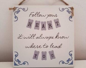 Follow Your Heart Wooden Plaque