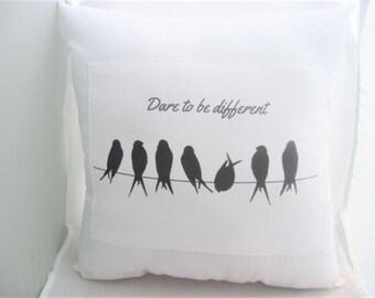birds on a wire, dare to be different, bird pillow, accent pillow, decorative throw pillow, designer pillow, inspiration quotes