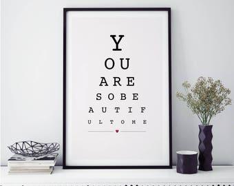 You Are So Beautiful To Me - Eye Chart Modern Typography Print 8x10, 8x12, 11x14, 12x18, 16x20, 20x30, 24x36