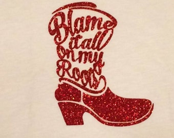 Blame it all on my roots/ Country/ Cowgirl Boot T-shirt