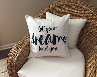 Let your dreams lead you pillow cover- Inspirational quote pillow - Dream pillow cover - Home decor - Throw pillow cover - Saying