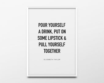 "Elizabeth Taylor Print ""Pour yourself a drink"" Elizabeth Taylor Quote, Elizabeth Taylor Wall Art, Chanel Print, Fashion Print, Printable"