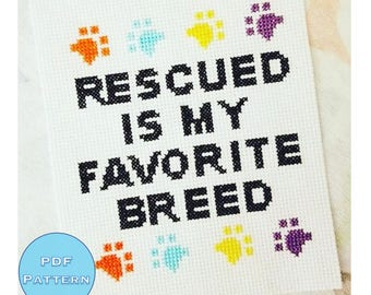 Cross Stitch Pattern Rescued Is My Favorite Breed - Adopt Don't Shop, Rescue Dog PDF
